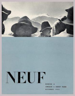 Couverture Revue NEUF n°8, consacrée à Robert Frank, décembre 1952. Photographie de Robert Frank. Avec l'aimable autorisation de delpire &co.